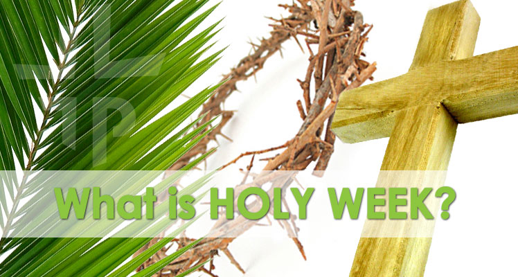 What Is Holy Week